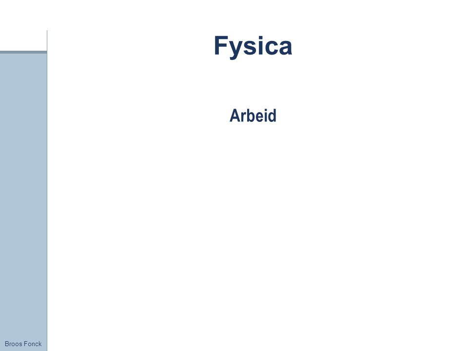 Title Fysica Arbeid FirstName LastName – Activity / Group