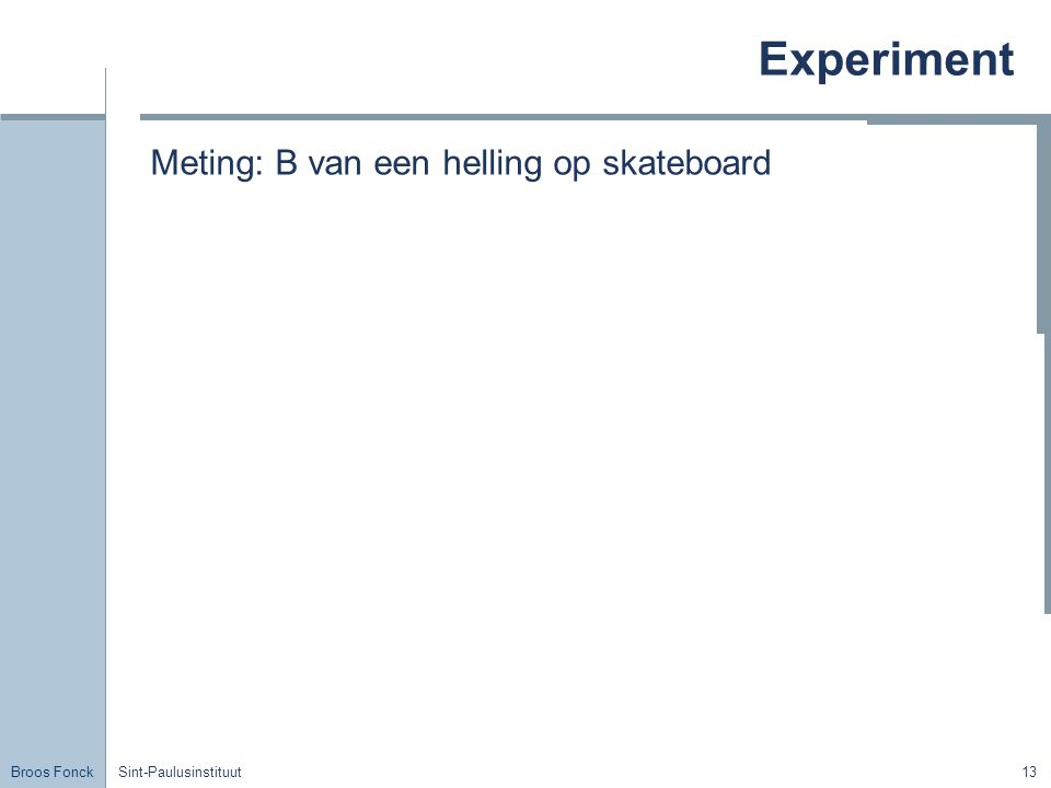 Experiment Meting: B van een helling op skateboard