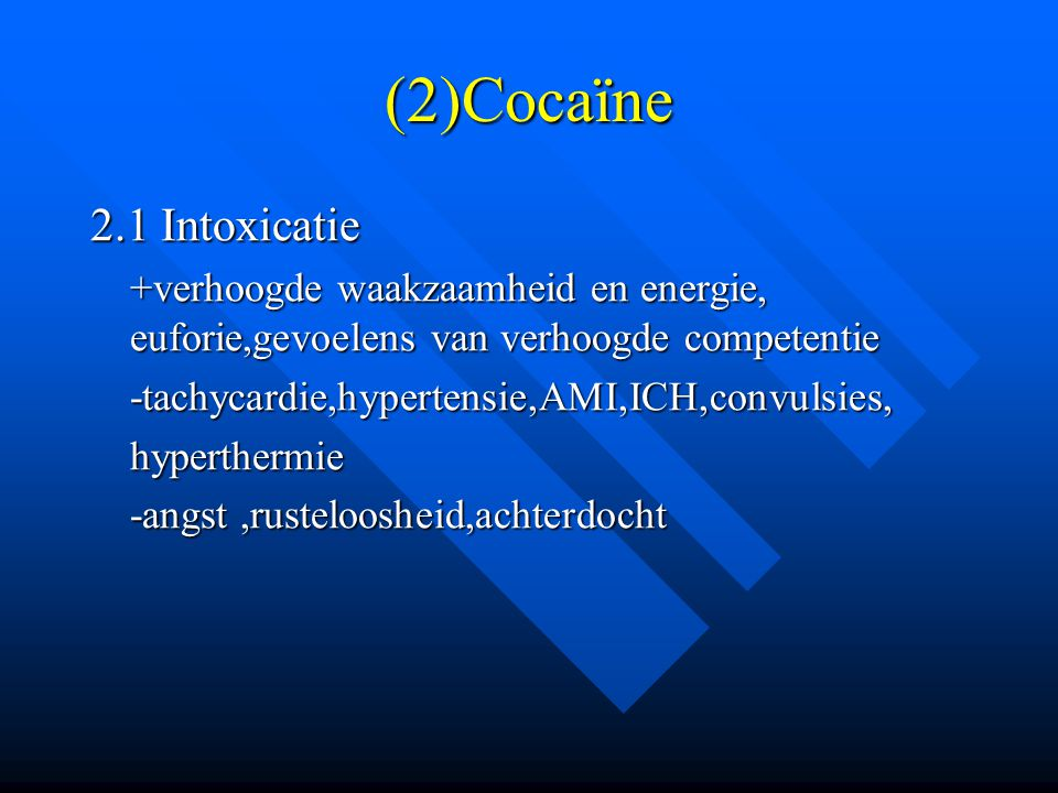 (2)Cocaïne 2.1 Intoxicatie