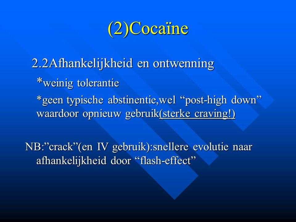 (2)Cocaïne 2.2Afhankelijkheid en ontwenning *weinig tolerantie