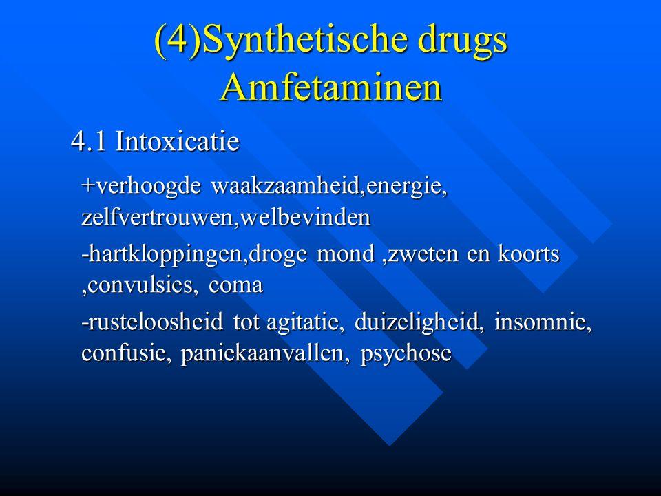 (4)Synthetische drugs Amfetaminen
