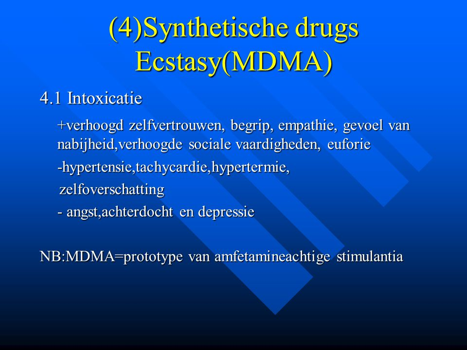 (4)Synthetische drugs Ecstasy(MDMA)
