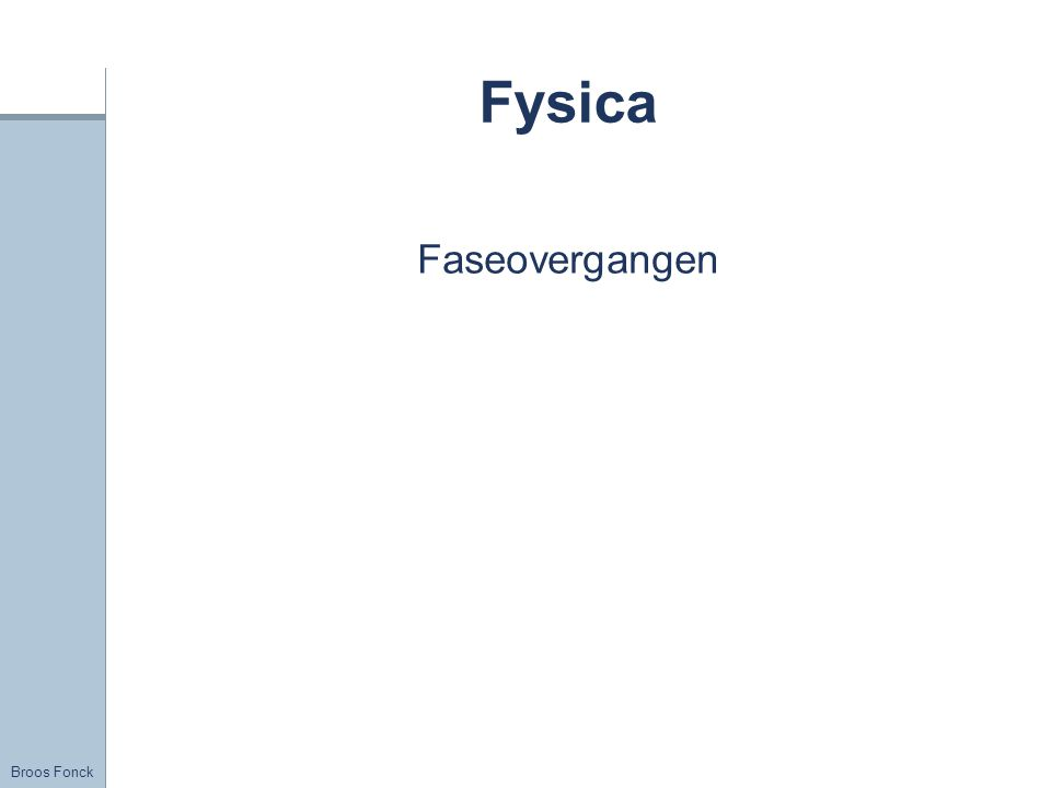 Title Fysica Faseovergangen FirstName LastName – Activity / Group