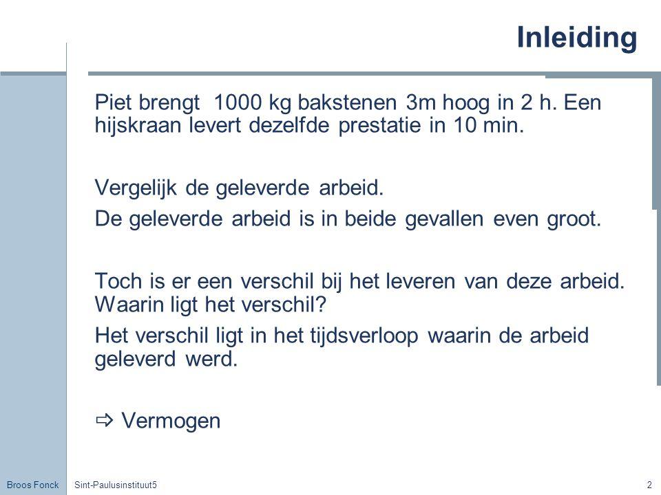 Inleiding Piet brengt 1000 kg bakstenen 3m hoog in 2 h. Een hijskraan levert dezelfde prestatie in 10 min.