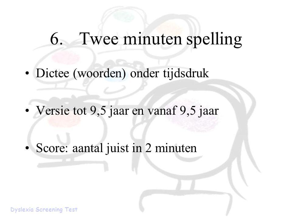 6. Twee minuten spelling Dictee (woorden) onder tijdsdruk