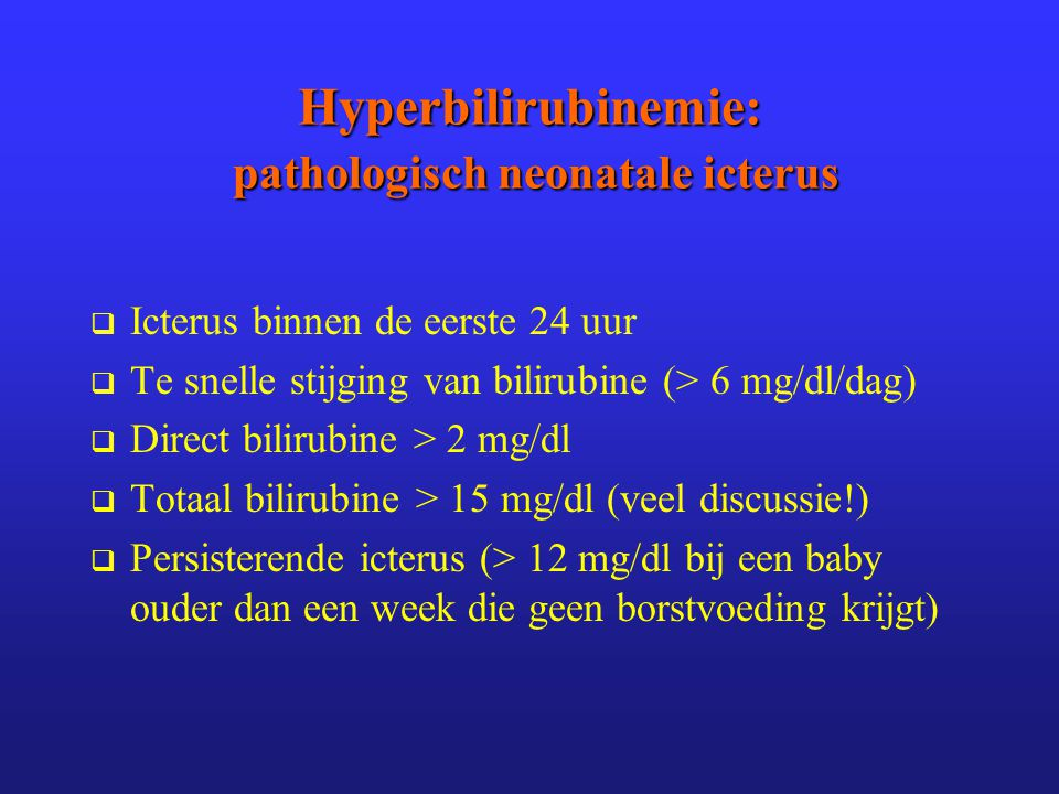 Hyperbilirubinemie: pathologisch neonatale icterus