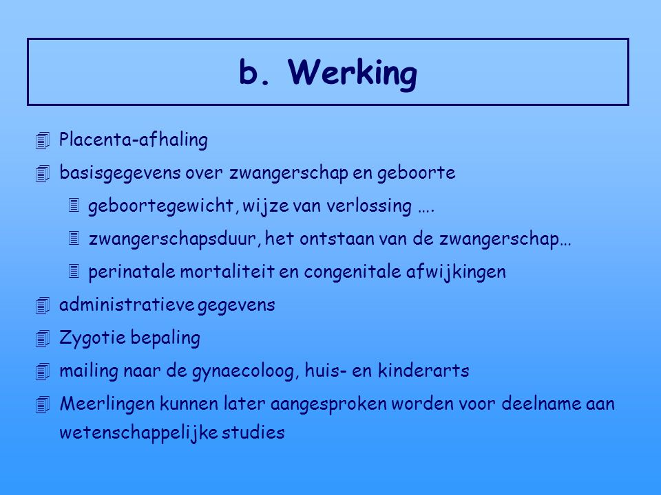 b. Werking Placenta-afhaling