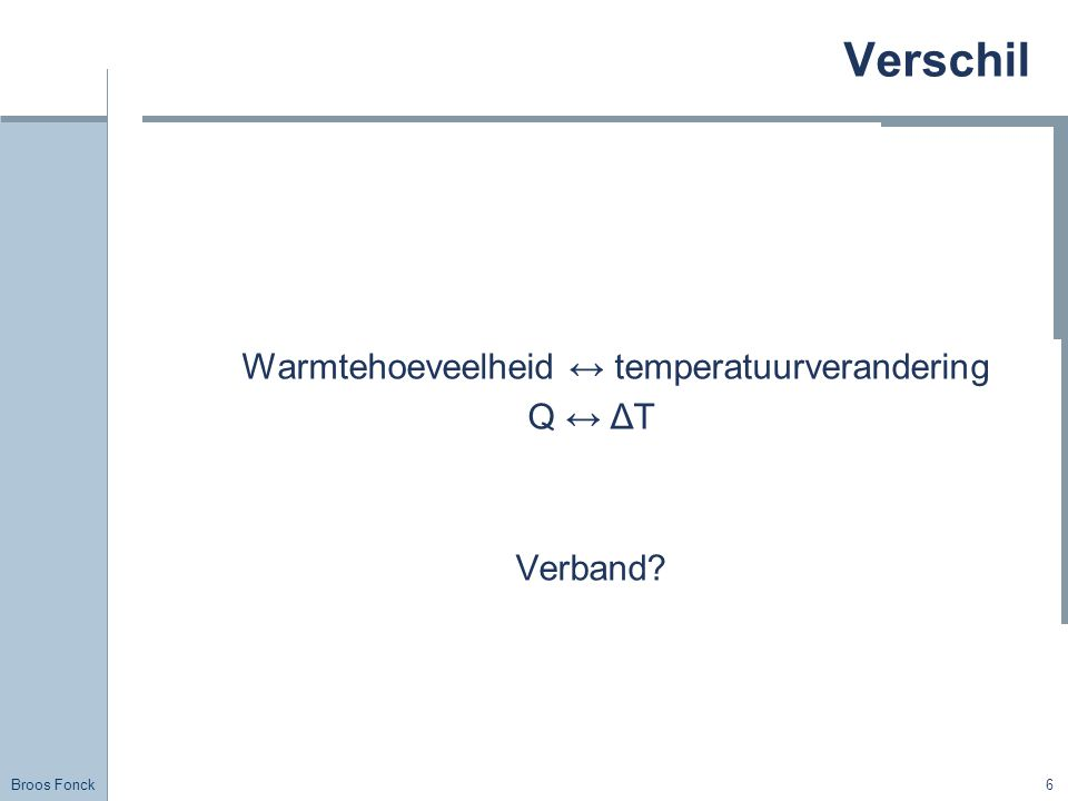Warmtehoeveelheid ↔ temperatuurverandering
