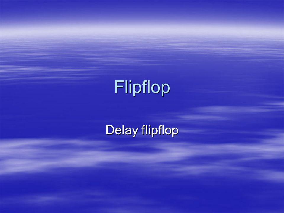 Flipflop Delay flipflop