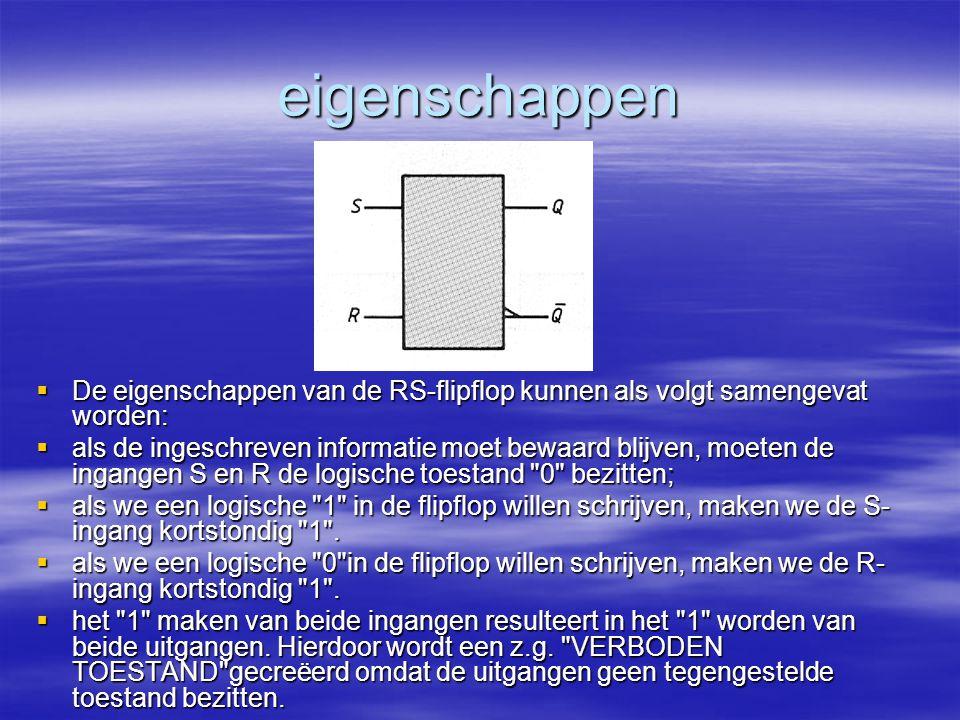 eigenschappen De eigenschappen van de RS-flipflop kunnen als volgt samengevat worden: