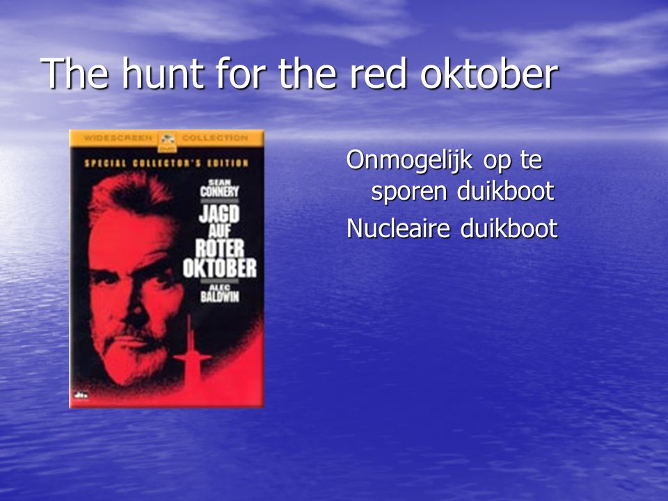 The hunt for the red oktober