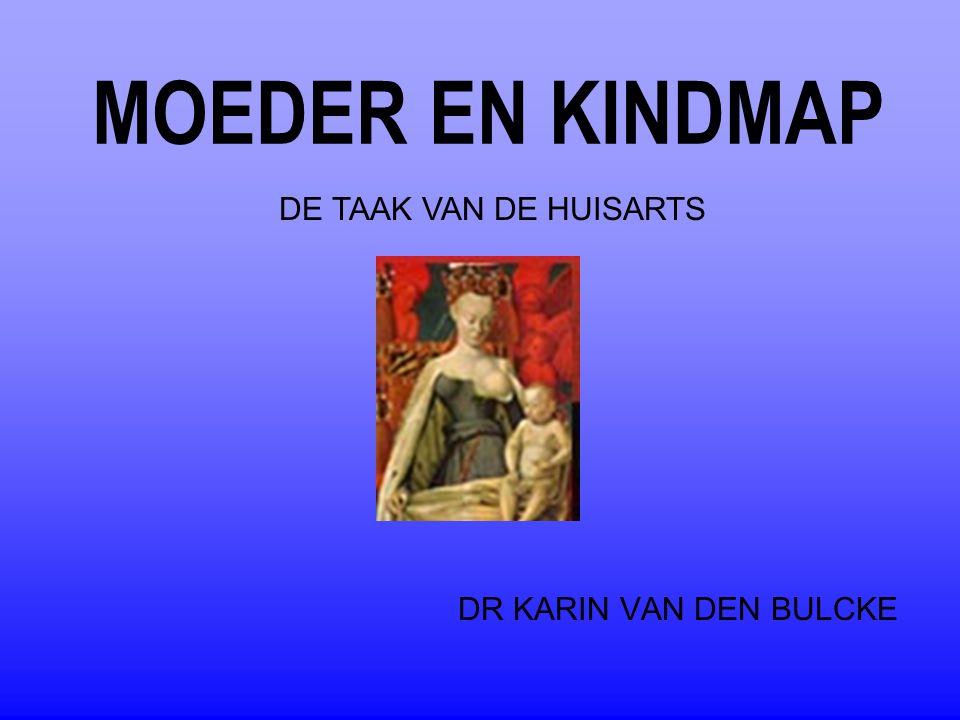 MOEDER EN KINDMAP DE TAAK VAN DE HUISARTS DR KARIN VAN DEN BULCKE