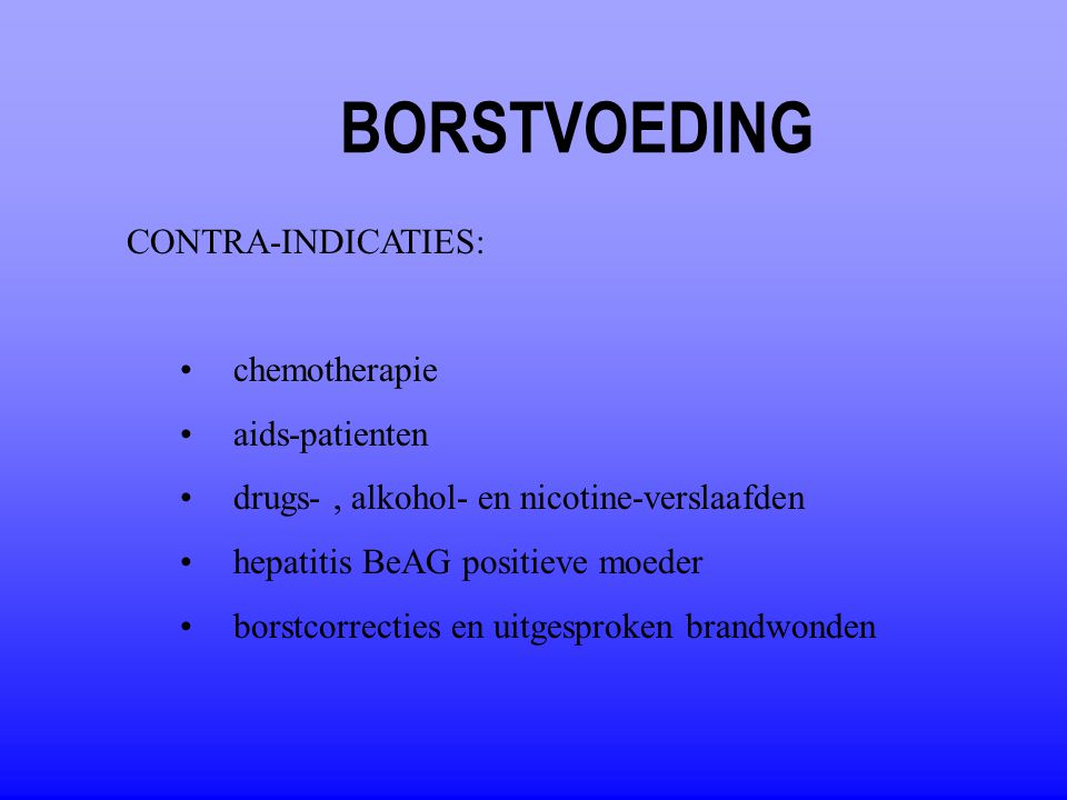 BORSTVOEDING CONTRA-INDICATIES: chemotherapie aids-patienten