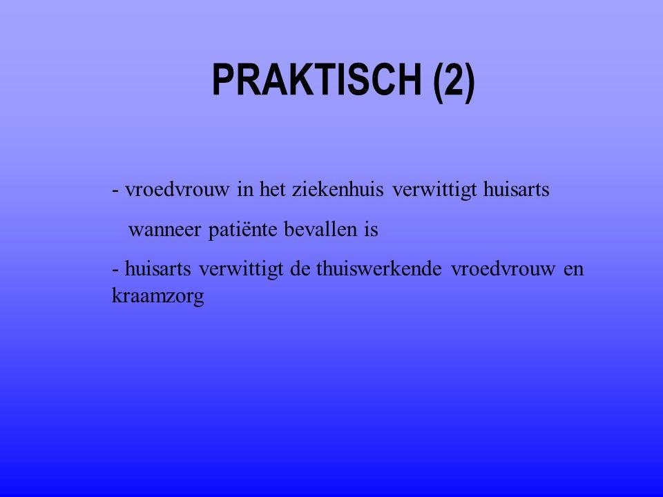 PRAKTISCH (2) - vroedvrouw in het ziekenhuis verwittigt huisarts