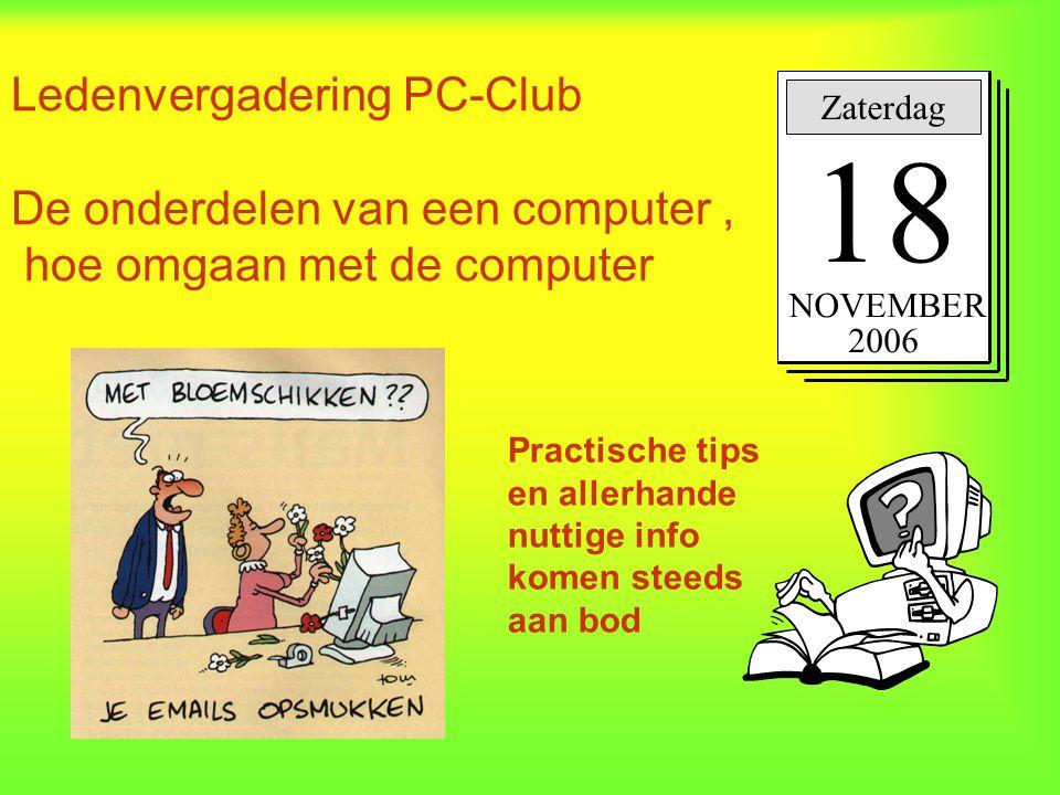 Ledenvergadering PC-Club De onderdelen van een computer , hoe omgaan met de computer