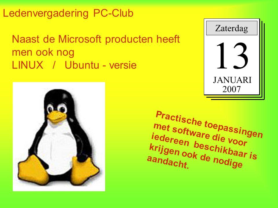 Ledenvergadering PC-Club Naast de Microsoft producten heeft men ook nog LINUX / Ubuntu - versie