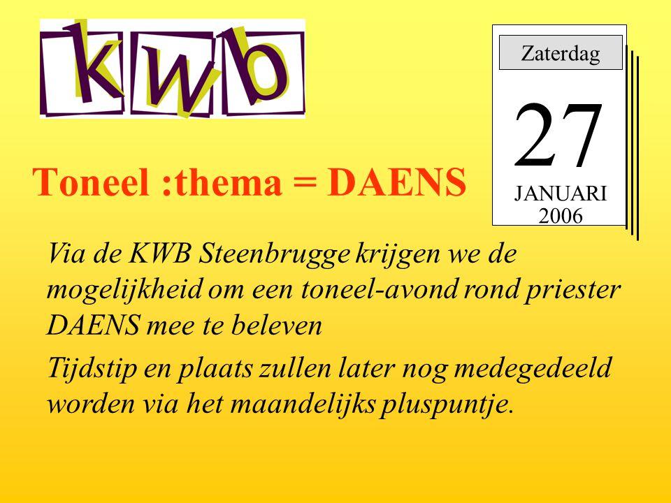 Zaterdag 27. Toneel :thema = DAENS. JANUARI. 2006.