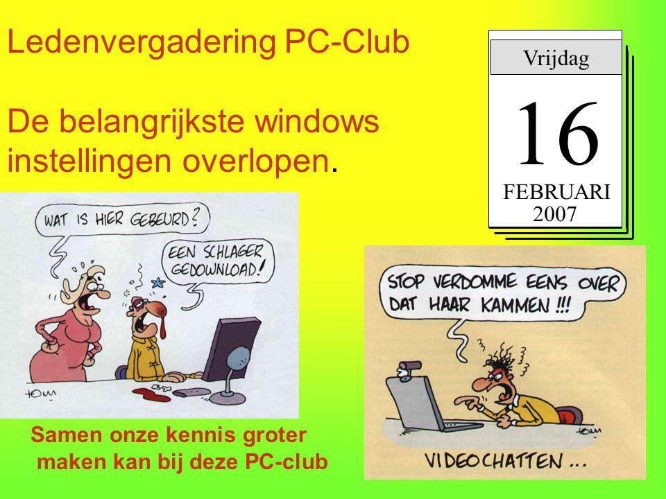 Ledenvergadering PC-Club De belangrijkste windows instellingen overlopen.