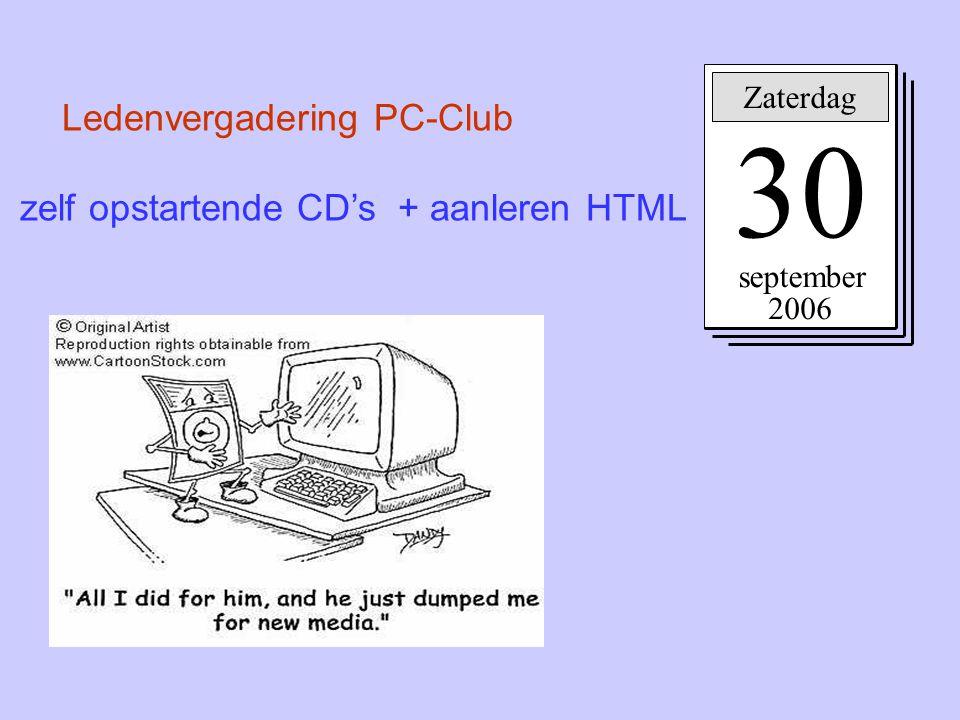 30 Ledenvergadering PC-Club zelf opstartende CD's + aanleren HTML