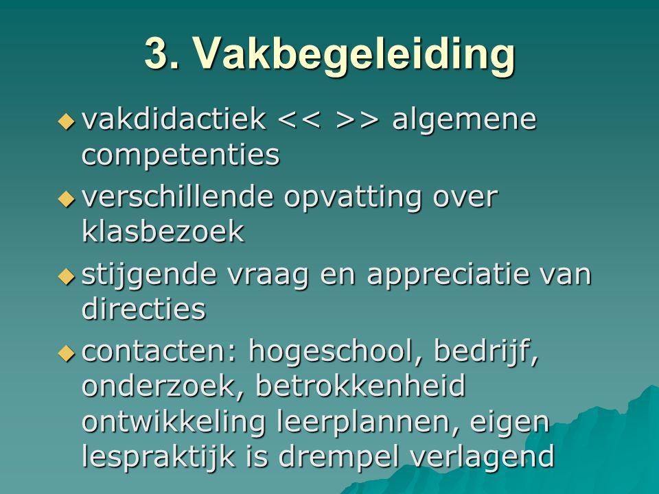 3. Vakbegeleiding vakdidactiek << >> algemene competenties