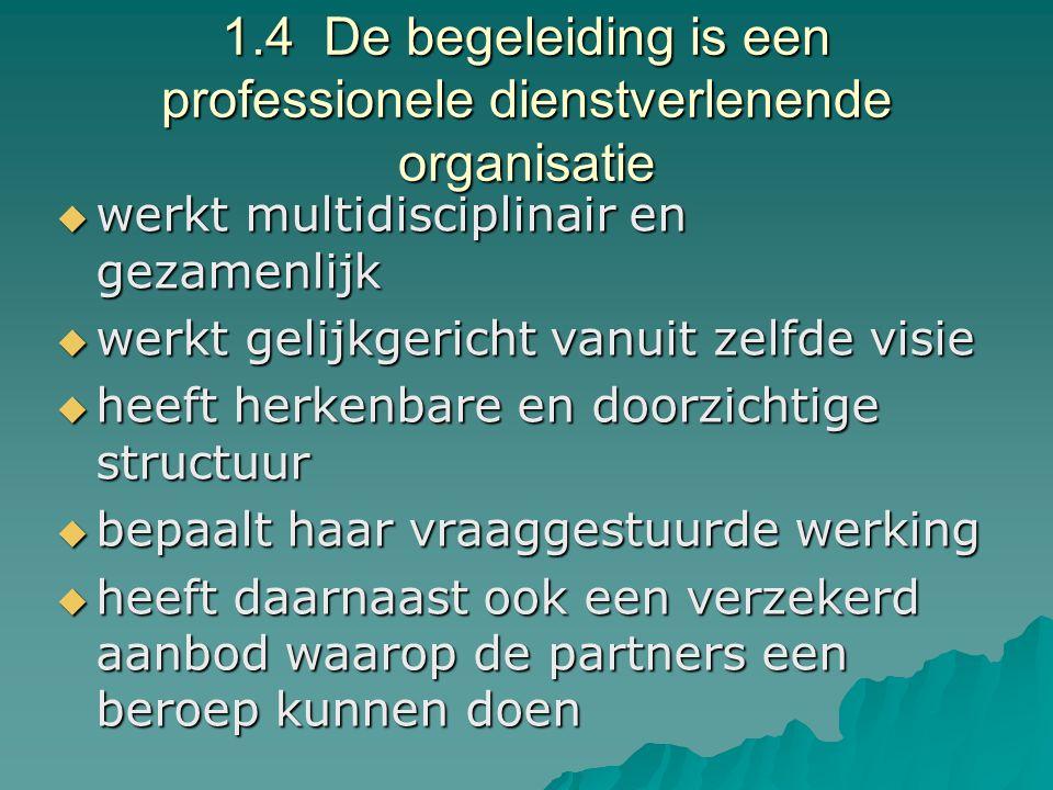 1.4 De begeleiding is een professionele dienstverlenende organisatie