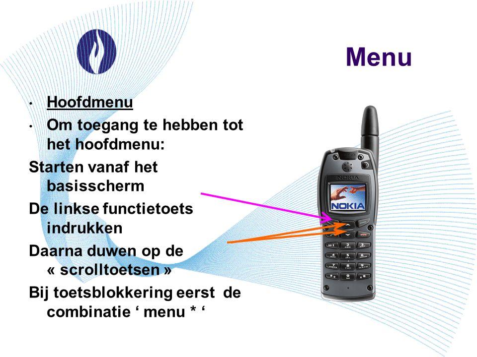 Menu Hoofdmenu Om toegang te hebben tot het hoofdmenu: