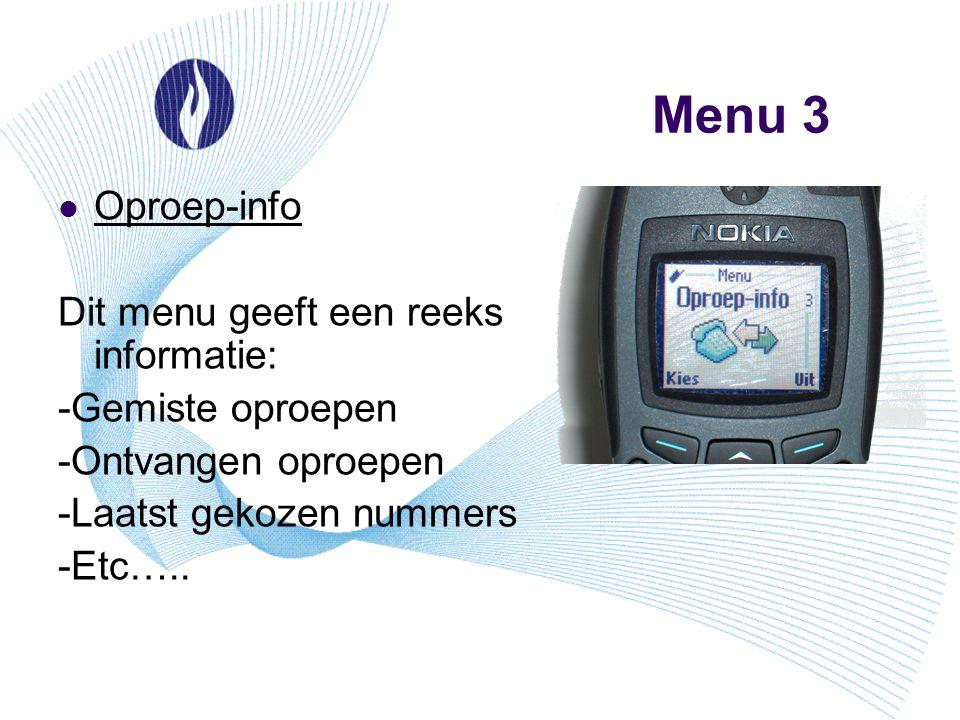 Menu 3 Oproep-info Dit menu geeft een reeks informatie: