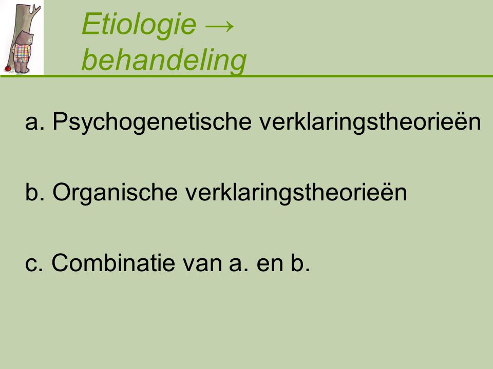 Etiologie → behandeling
