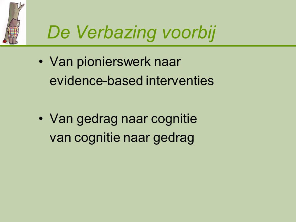 De Verbazing voorbij Van pionierswerk naar evidence-based interventies