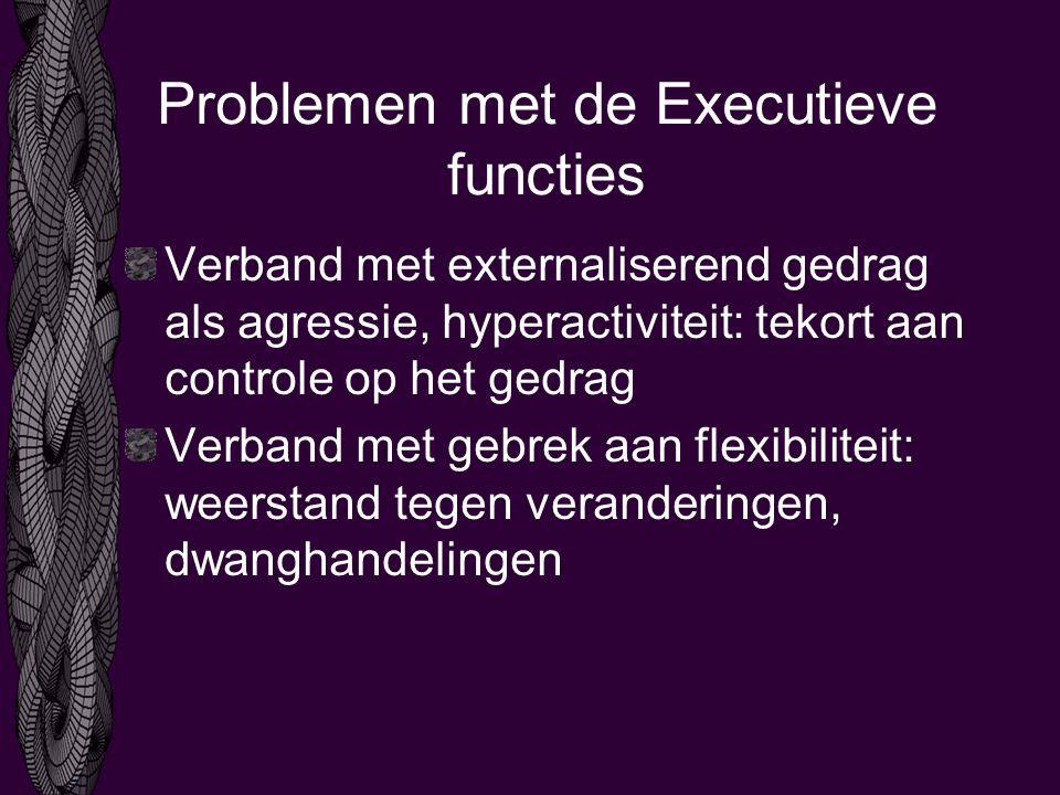 Problemen met de Executieve functies