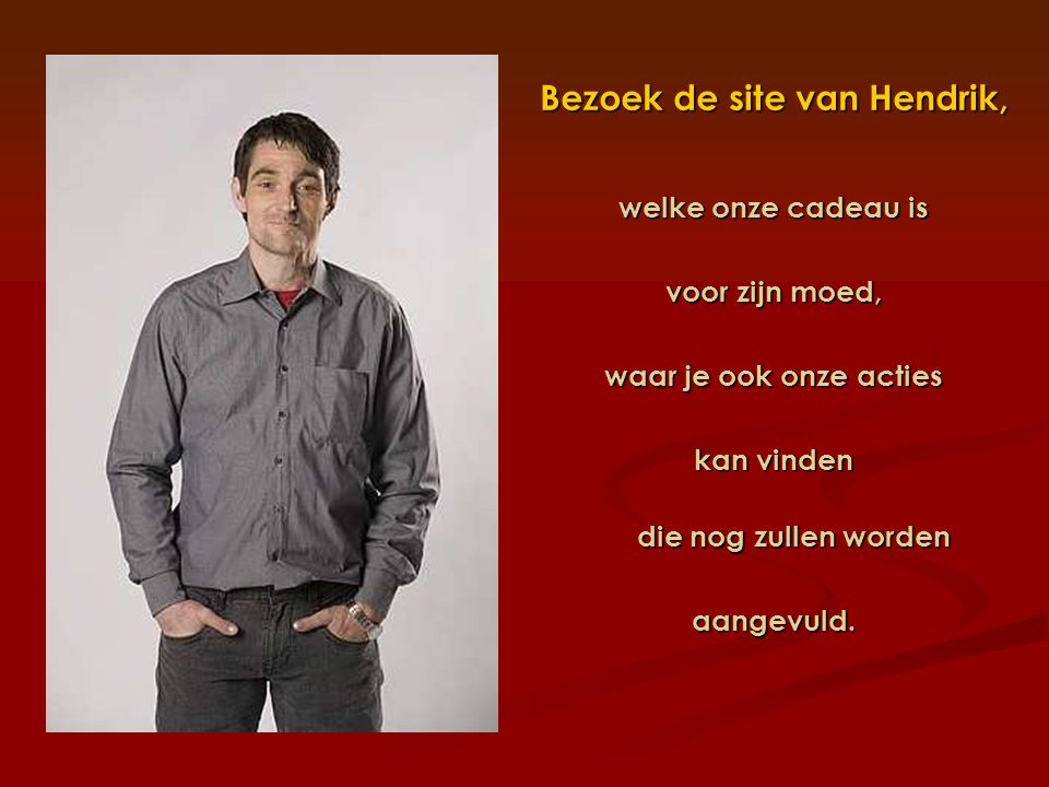 Bezoek de site van Hendrik,
