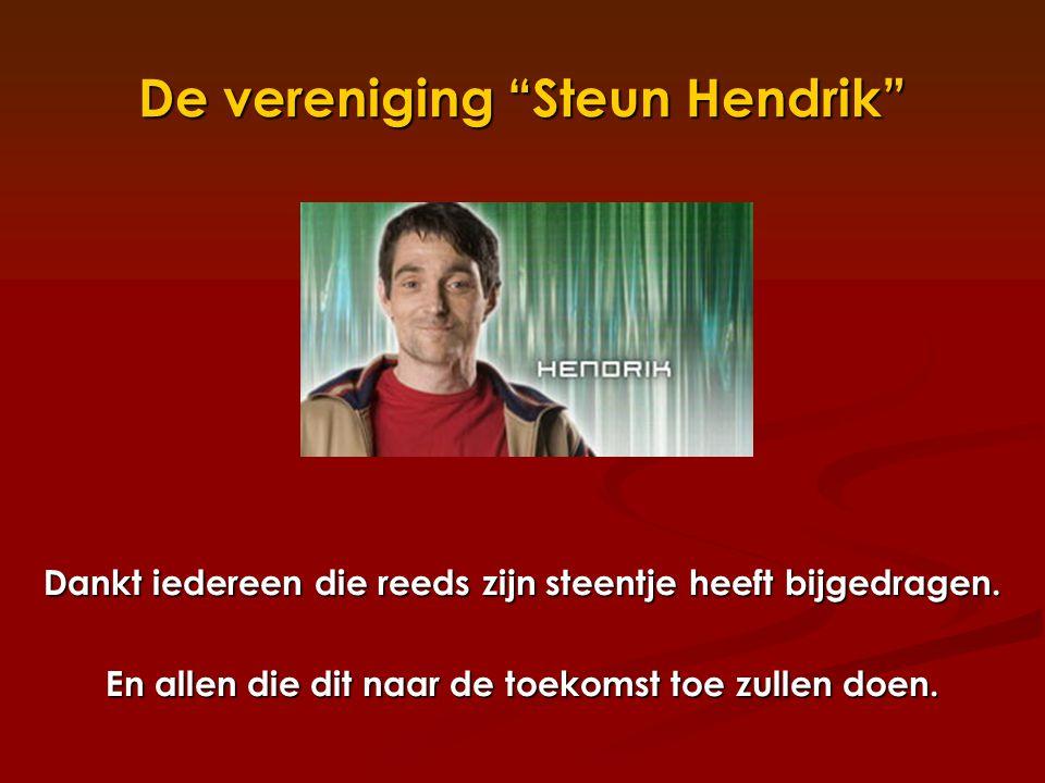 De vereniging Steun Hendrik