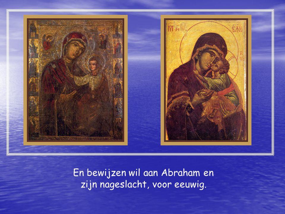 En bewijzen wil aan Abraham en zijn nageslacht, voor eeuwig.