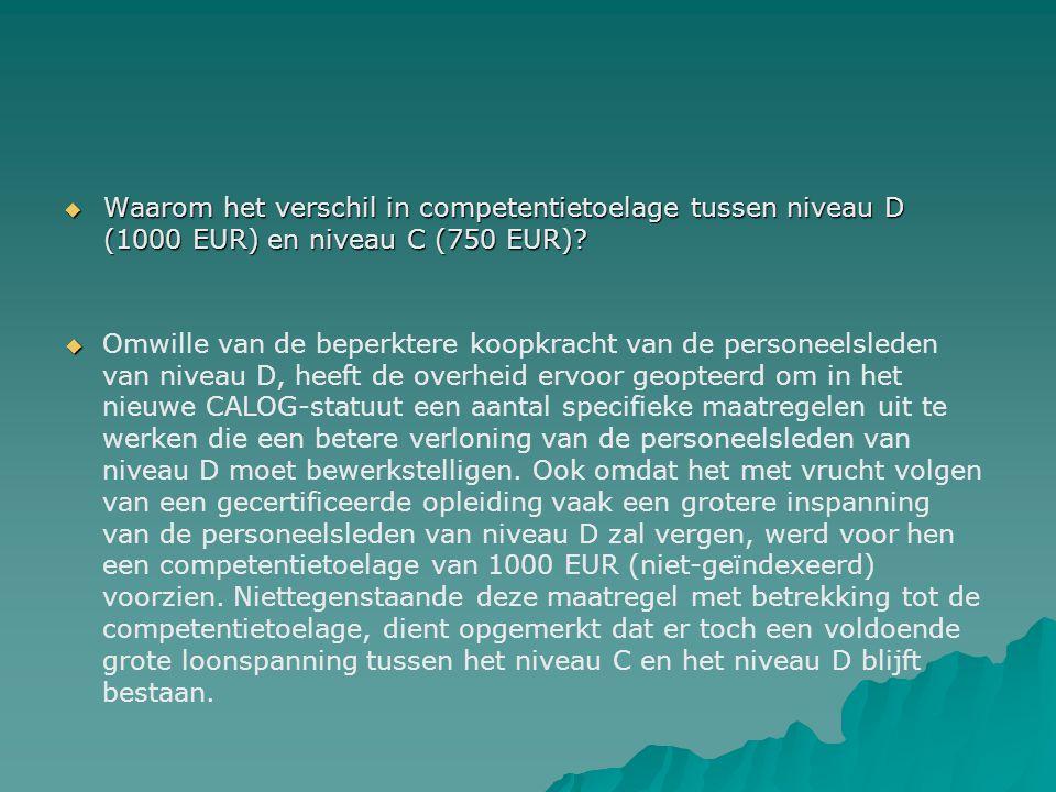 Waarom het verschil in competentietoelage tussen niveau D (1000 EUR) en niveau C (750 EUR)