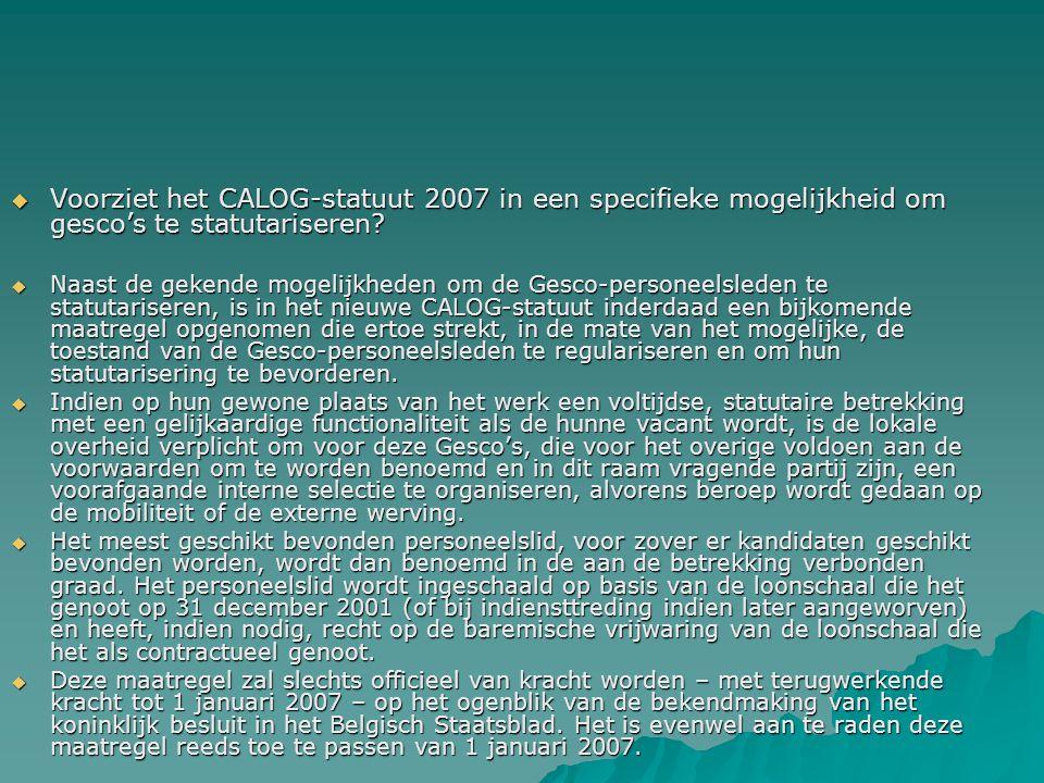 Voorziet het CALOG-statuut 2007 in een specifieke mogelijkheid om gesco's te statutariseren