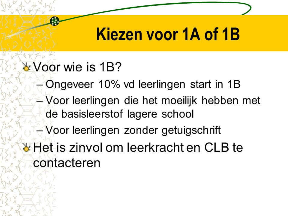 Kiezen voor 1A of 1B Voor wie is 1B