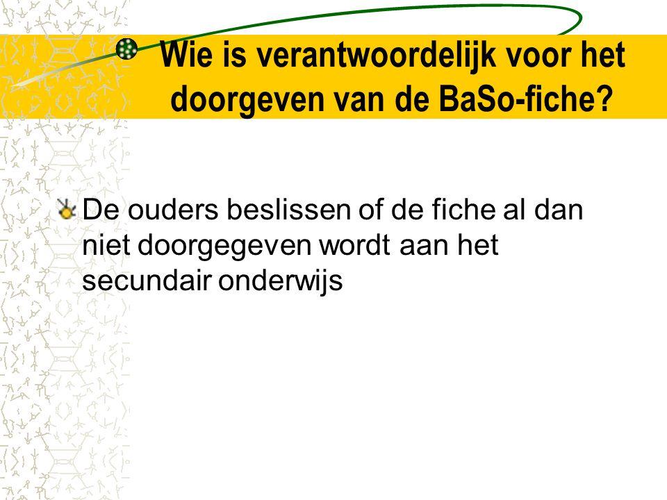Wie is verantwoordelijk voor het doorgeven van de BaSo-fiche