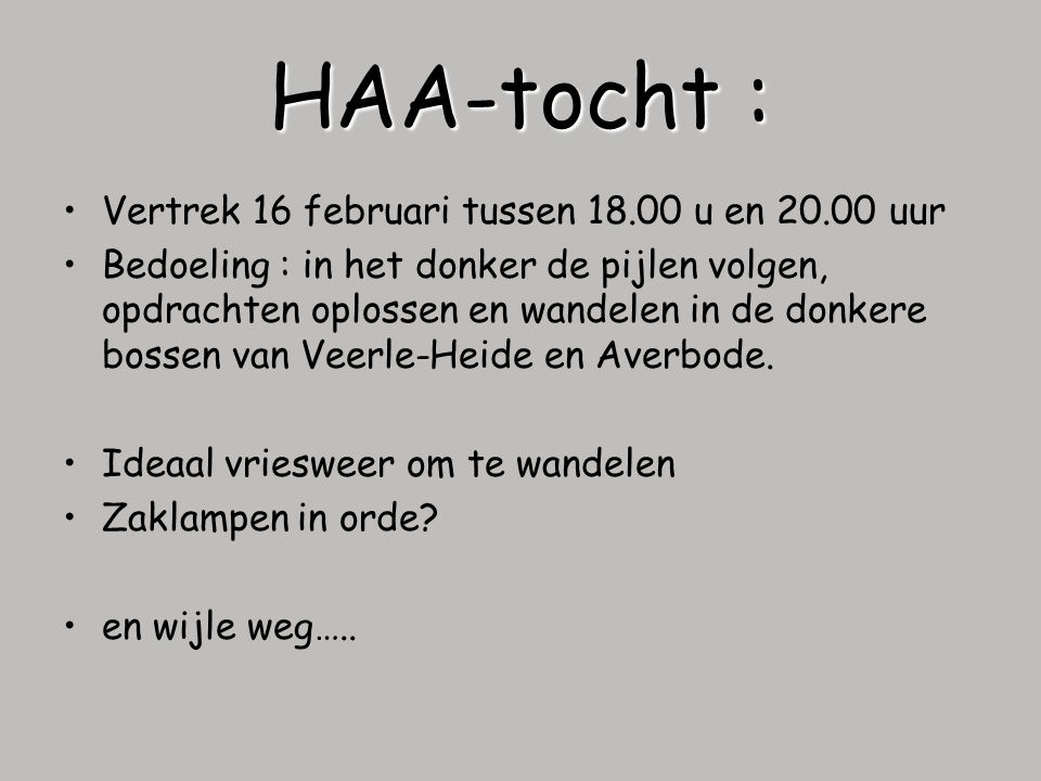 HAA-tocht : Vertrek 16 februari tussen 18.00 u en 20.00 uur