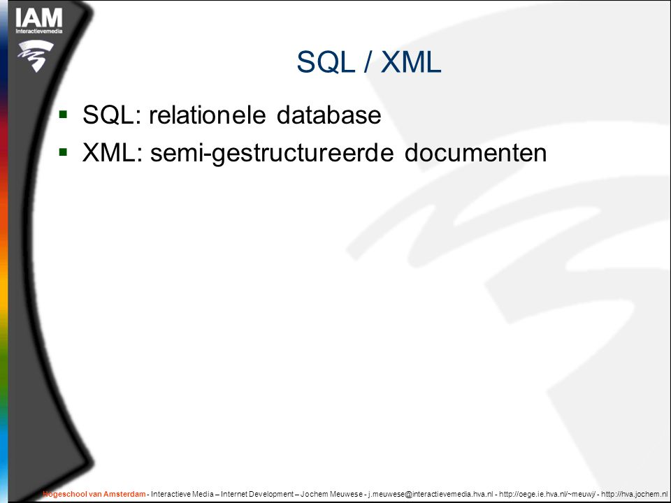 SQL / XML SQL: relationele database
