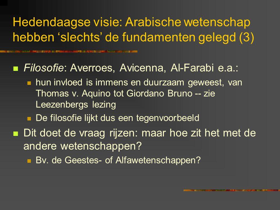 Hedendaagse visie: Arabische wetenschap hebben 'slechts' de fundamenten gelegd (3)
