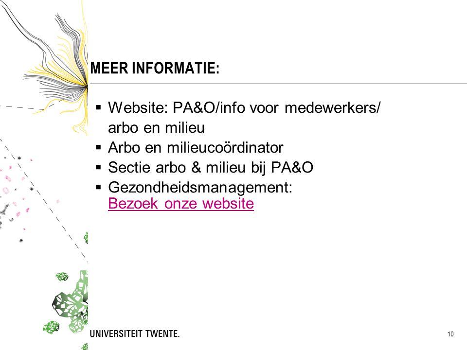 MEER INFORMATIE: Website: PA&O/info voor medewerkers/ arbo en milieu