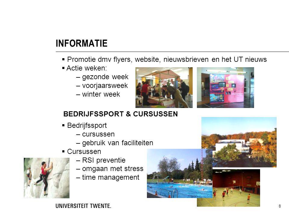 INFORMATIE Promotie dmv flyers, website, nieuwsbrieven en het UT nieuws. Actie weken: – gezonde week.