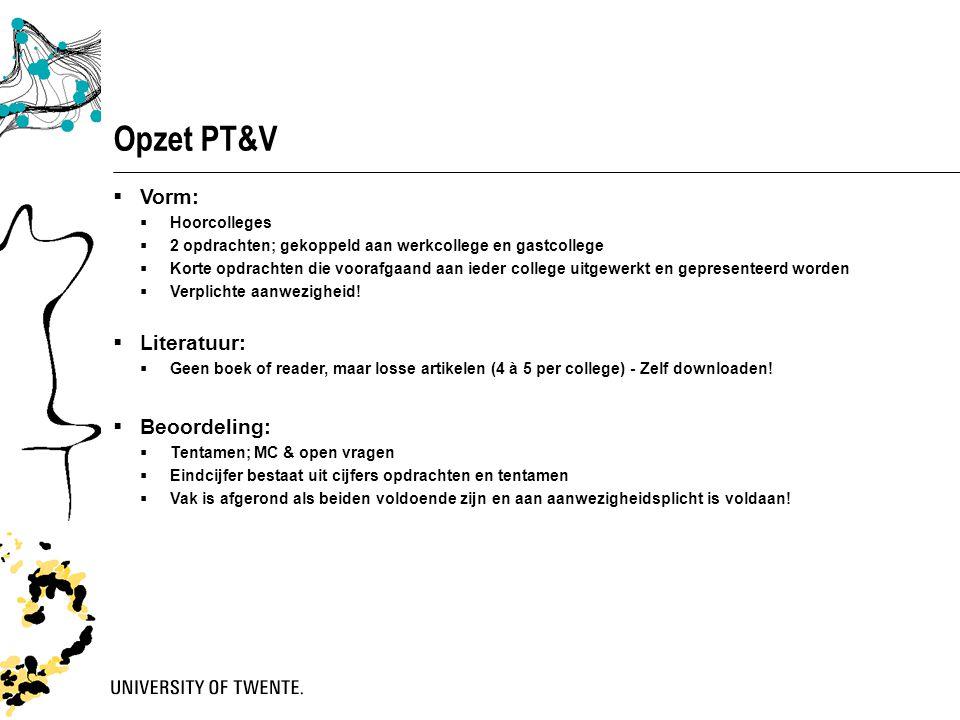 Opzet PT&V Vorm: Literatuur: Beoordeling: Hoorcolleges