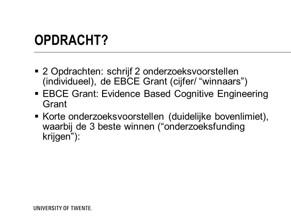 OPDRACHT 2 Opdrachten: schrijf 2 onderzoeksvoorstellen (individueel), de EBCE Grant (cijfer/ winnaars )