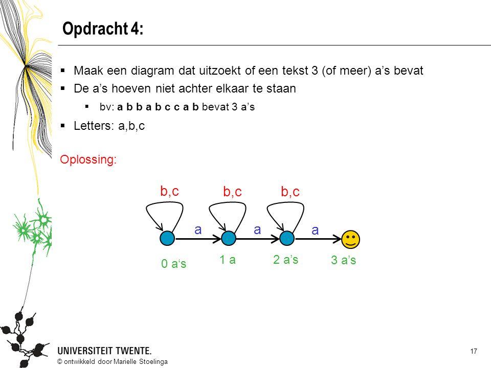 Opdracht 4: Maak een diagram dat uitzoekt of een tekst 3 (of meer) a's bevat. De a's hoeven niet achter elkaar te staan.