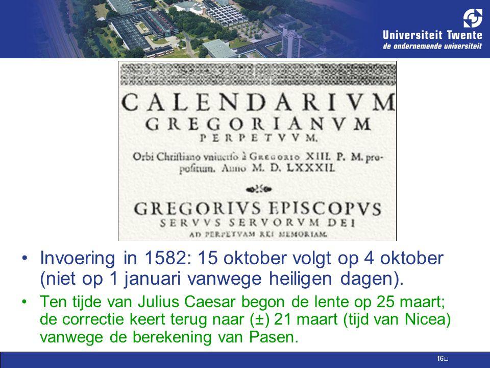 Invoering in 1582: 15 oktober volgt op 4 oktober (niet op 1 januari vanwege heiligen dagen).
