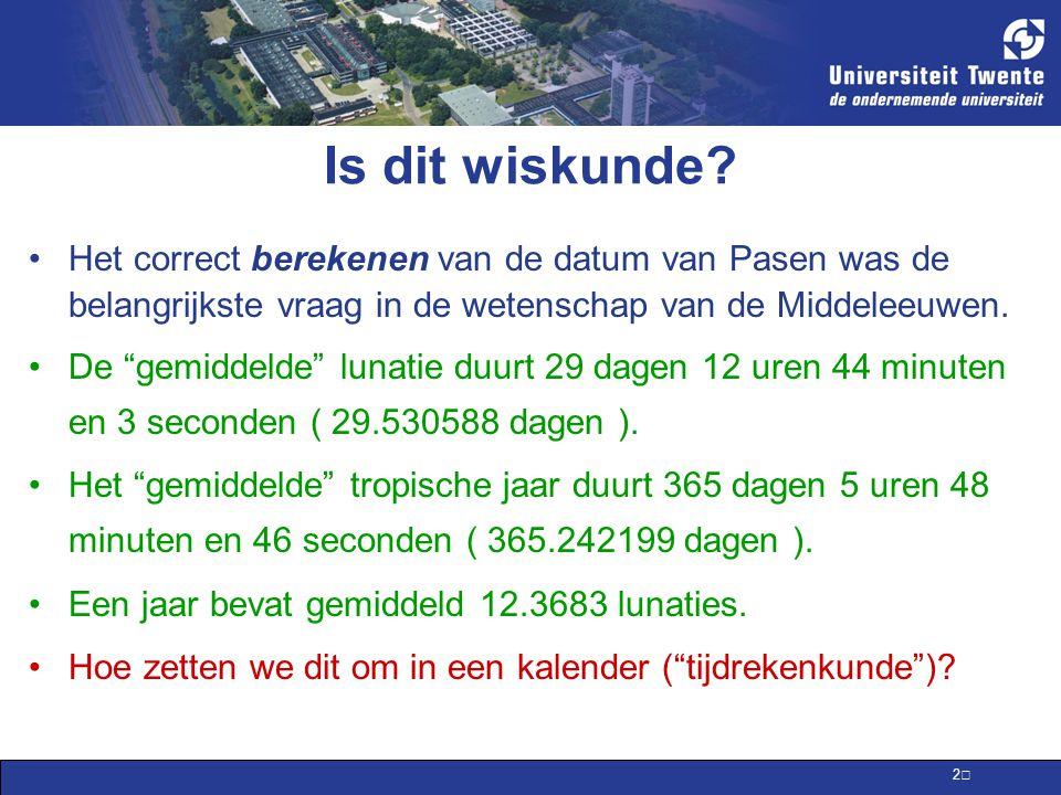 Is dit wiskunde Het correct berekenen van de datum van Pasen was de belangrijkste vraag in de wetenschap van de Middeleeuwen.