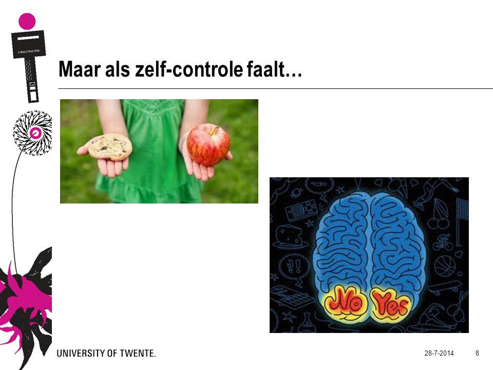 Maar als zelf-controle faalt…