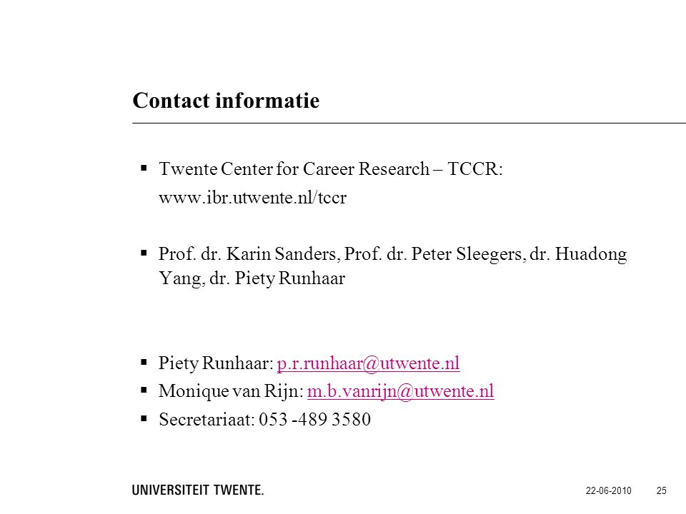 Contact informatie Twente Center for Career Research – TCCR: www.ibr.utwente.nl/tccr.
