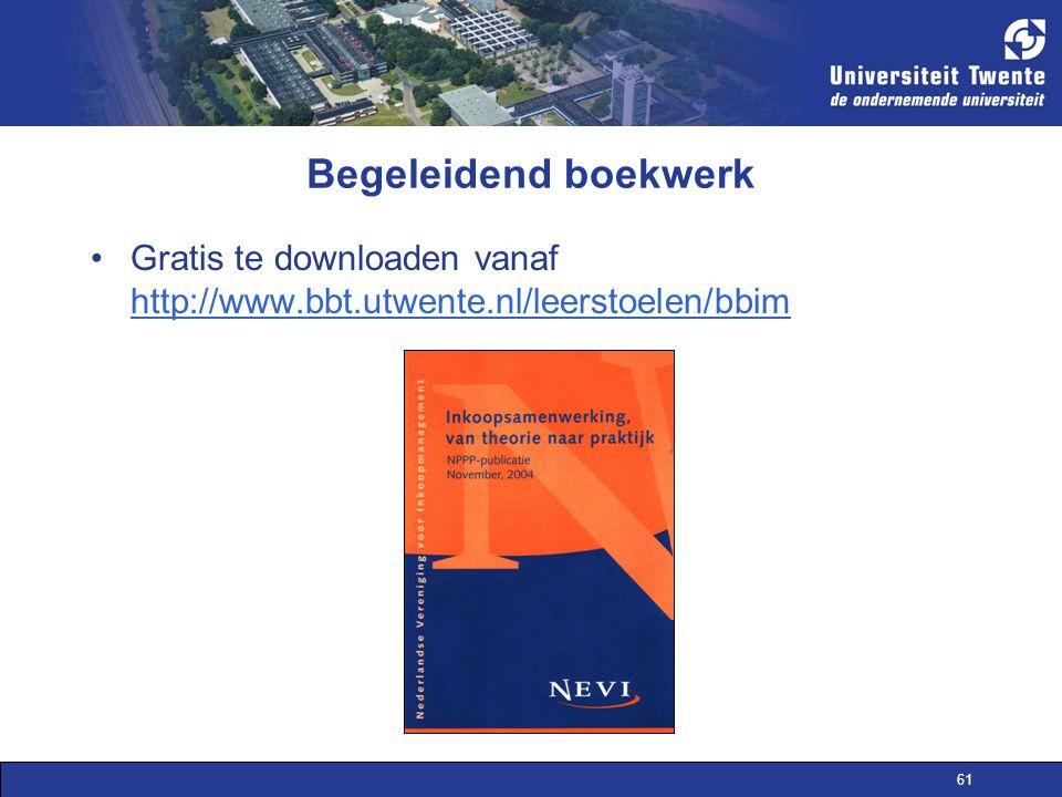 Begeleidend boekwerk Gratis te downloaden vanaf http://www.bbt.utwente.nl/leerstoelen/bbim.
